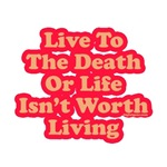 Live Life to The Death