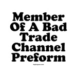 Bad Trade Channel Preform