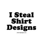 I Steal Shirt Designs