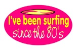 SURFING SINCE THE 80'S
