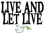 LIVE AND LET LIVE ~ PEACE DOVE