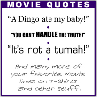 Movie Quote T-Shirts, Mugs, Bumper Stickers & Gear