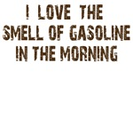 I love the smell of gasoline in the morning.