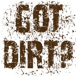 Got Dirt? Dirty motorcycle saying clothes