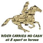 Rider carries no cash, all $ spend on horses!