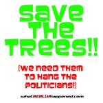 SAVE THE TREES!!