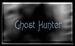NEW! Ghost Hunters