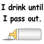 I drink until I pass out.