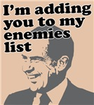 I'm adding you to my enemies list