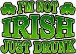 I'm Not Irish Just Drunk T-Shirts