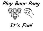 Play Beer Pong -- It's Fun!