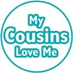 My Cousins Love Me