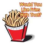 Like Fries With That?