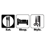 Eat. Sleep. Style. (Hair)