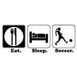 Eat. Sleep. Soccer.