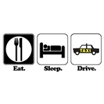 Eat. Sleep. Drive. (Cab/Taxi Driver)