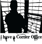 I have a Corner Office