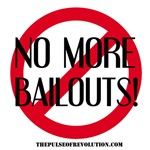 NO MORE BAILOUTS!