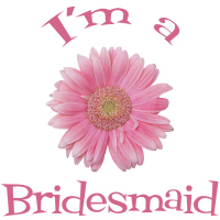 I'm a Bridesmaid Wedding Apparel Gerber Daisy