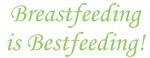 Breastfeeding is Bestfeeding!