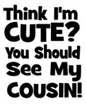 Think I'm Cute? Cousin - Black