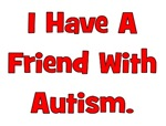 I Have A Friend With Autism - Red