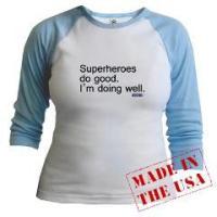Superheroes do good.  I'm doing well.