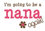 going to be a nana again t-shirts