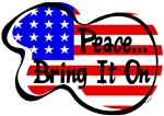 PEACE...BRING IT ON 2