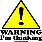 Warning, I'm Thinking