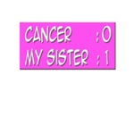 Cancer:0 My Sister:1