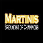Martinis. Breakfast of Champions