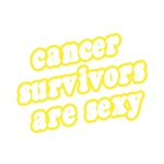 Cancer Survivors Are Sexy (Gold)