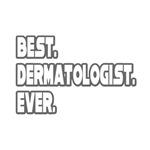 Best. Dermatologist. Ever.