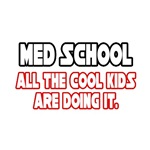 Med School...All the Cool Kids