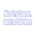 Nice Try Cancer...(Blue)