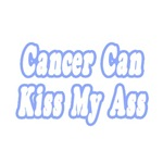 Cancer Can Kiss My Ass (Blue)