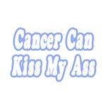 Cancer Can Kiss My Ass (Blue)