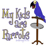 My Kids Are Parrots