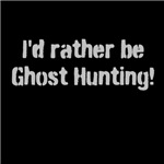 I'd Rather Be Ghost Hunting Grey
