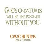 God's creatures - Crikey! Steve Irwin!