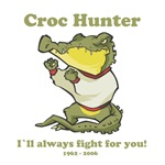 Croc Hunter. I'll always fight for you.