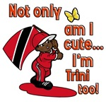 Not only am I cute I'm Trini too!