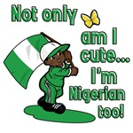 Not only am I cute I'm Nigerian too!