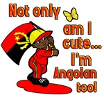 Not only am I cute I'm Angolan too!