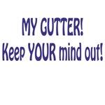 MY Gutter!