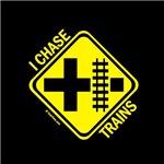 I Chase Trains Sign