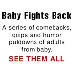 Baby Fights Back (the series)