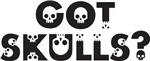 Got Skulls?