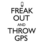 Freak Out And Throw GPS